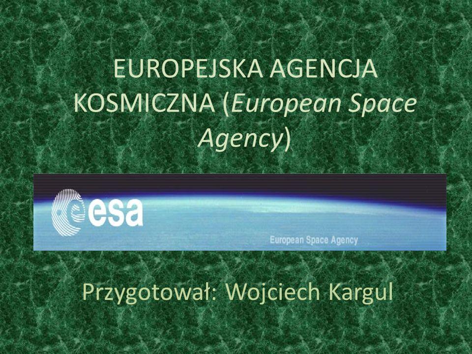 EUROPEJSKA AGENCJA KOSMICZNA (European Space Agency)