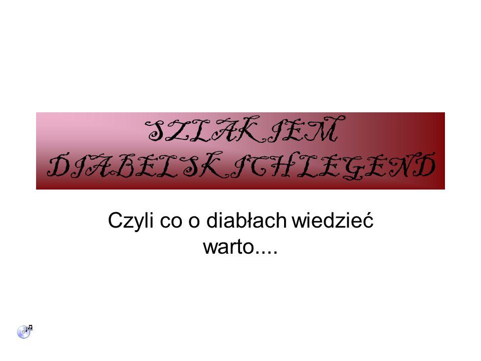 SZLAKIEM DIABELSKICH LEGEND
