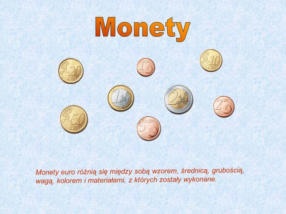 Monety Monety euro różnią się między sobą wzorem, średnicą, grubością, wagą, kolorem i materiałami, z których zostały wykonane.