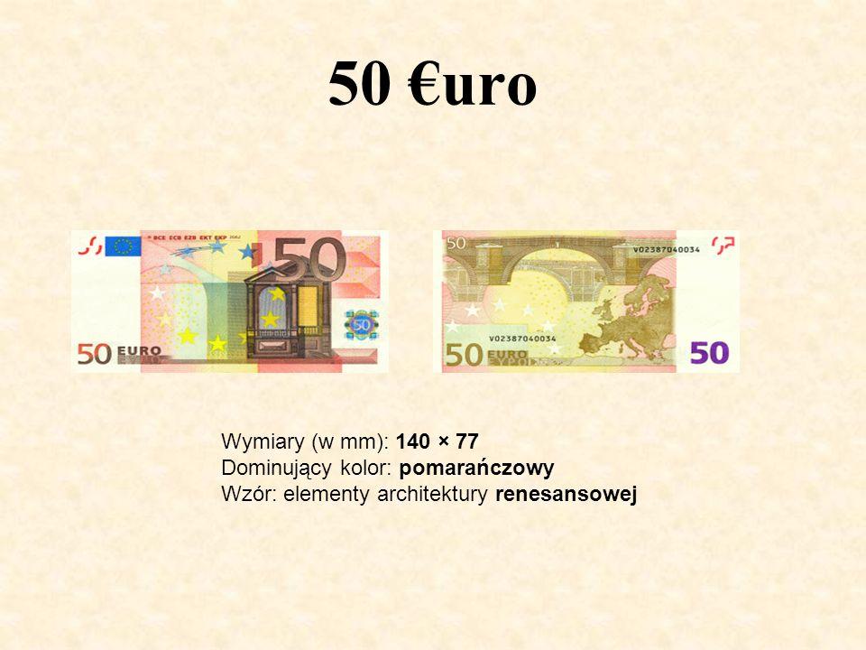 50 €uro Wymiary (w mm): 140 × 77 Dominujący kolor: pomarańczowy Wzór: elementy architektury renesansowej.