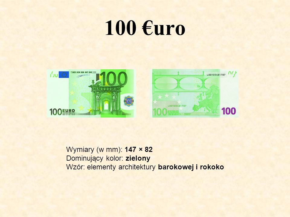 100 €uro Wymiary (w mm): 147 × 82 Dominujący kolor: zielony Wzór: elementy architektury barokowej i rokoko.