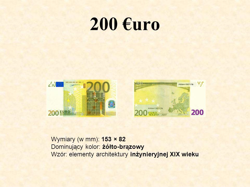 200 €uro Wymiary (w mm): 153 × 82 Dominujący kolor: żółto-brązowy Wzór: elementy architektury inżynieryjnej XIX wieku.