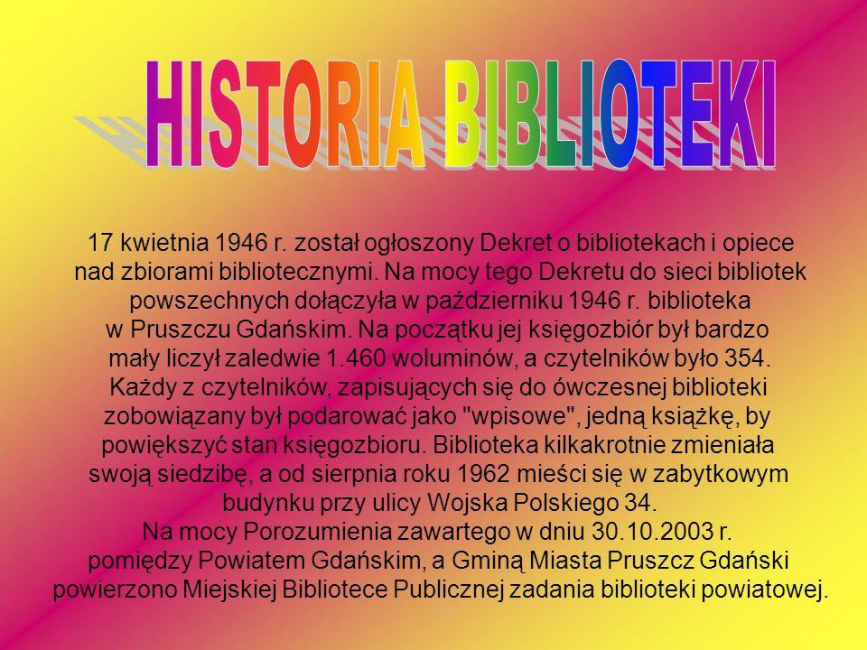 HISTORIA BIBLIOTEKI 17 kwietnia 1946 r. został ogłoszony Dekret o bibliotekach i opiece.