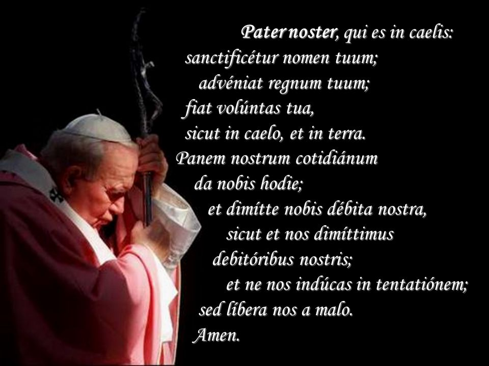 Pater noster, qui es in caelis: