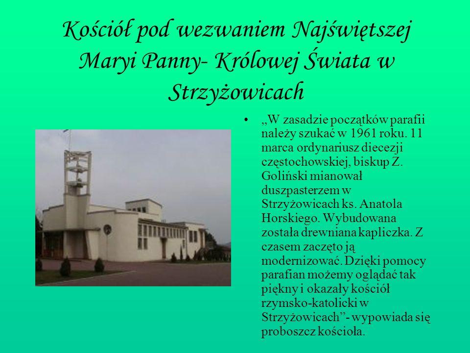 Kościół pod wezwaniem Najświętszej Maryi Panny- Królowej Świata w Strzyżowicach