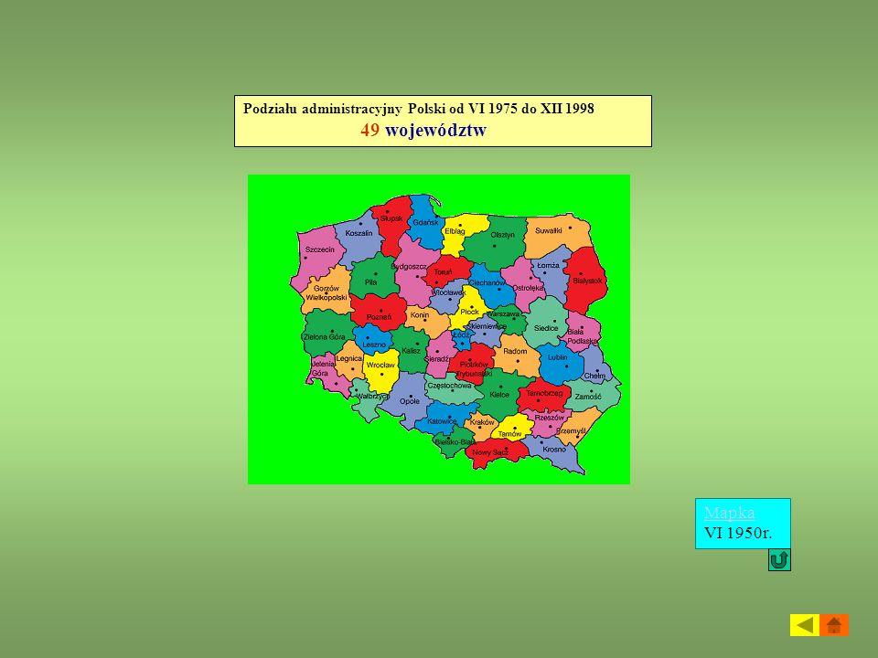 Podziału administracyjny Polski od VI 1975 do XII 1998 49 województw