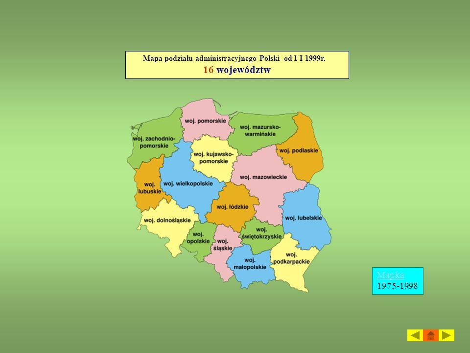 Mapa podziału administracyjnego Polski od 1 I 1999r. 16 województw