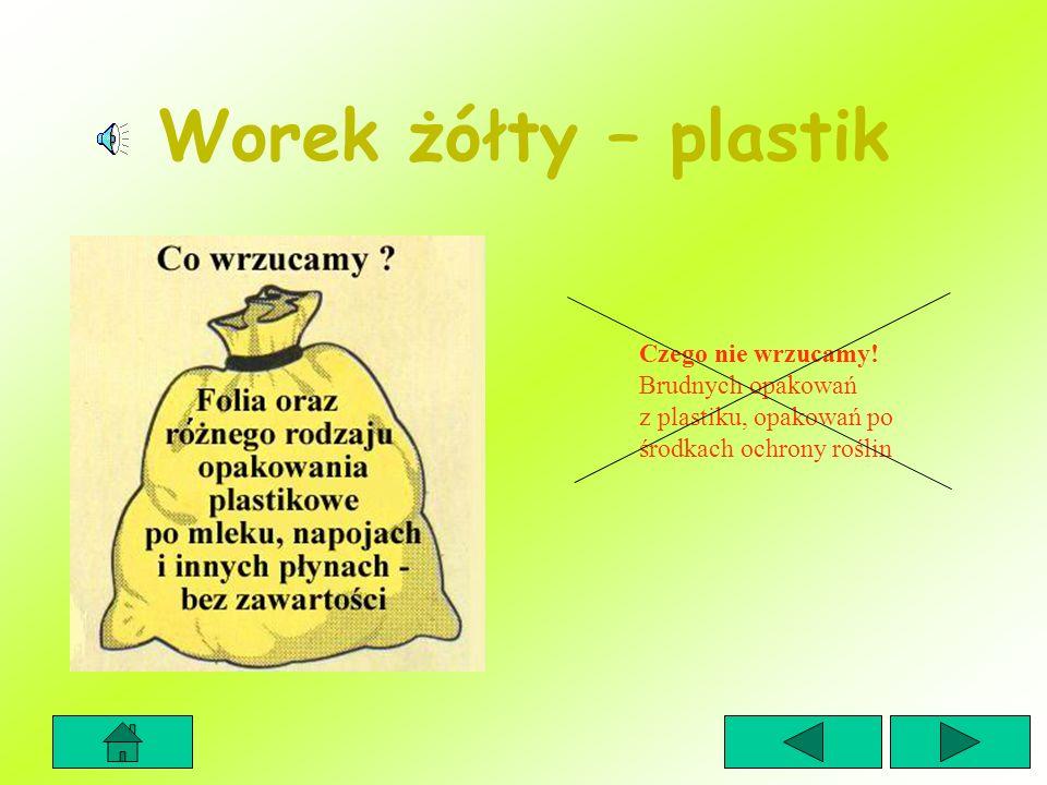 Worek żółty – plastik Czego nie wrzucamy! Brudnych opakowań