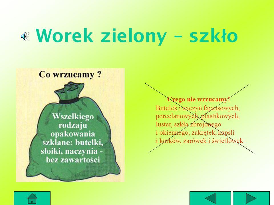 Worek zielony – szkło Czego nie wrzucamy!
