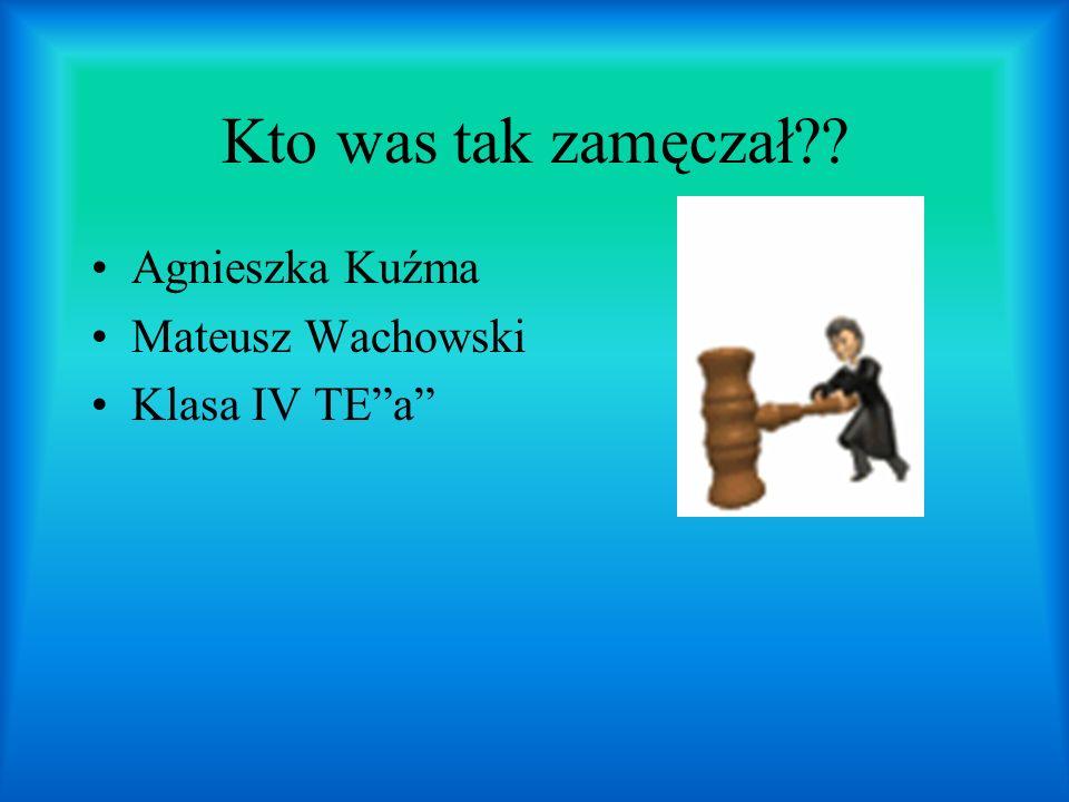Kto was tak zamęczał Agnieszka Kuźma Mateusz Wachowski