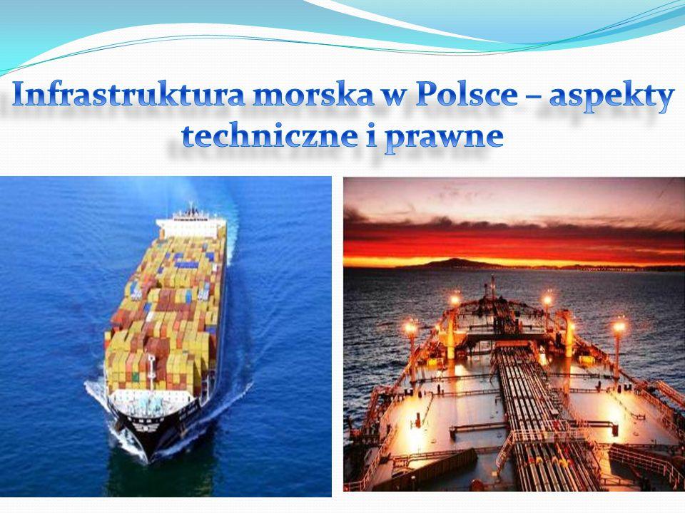 Infrastruktura morska w Polsce – aspekty techniczne i prawne