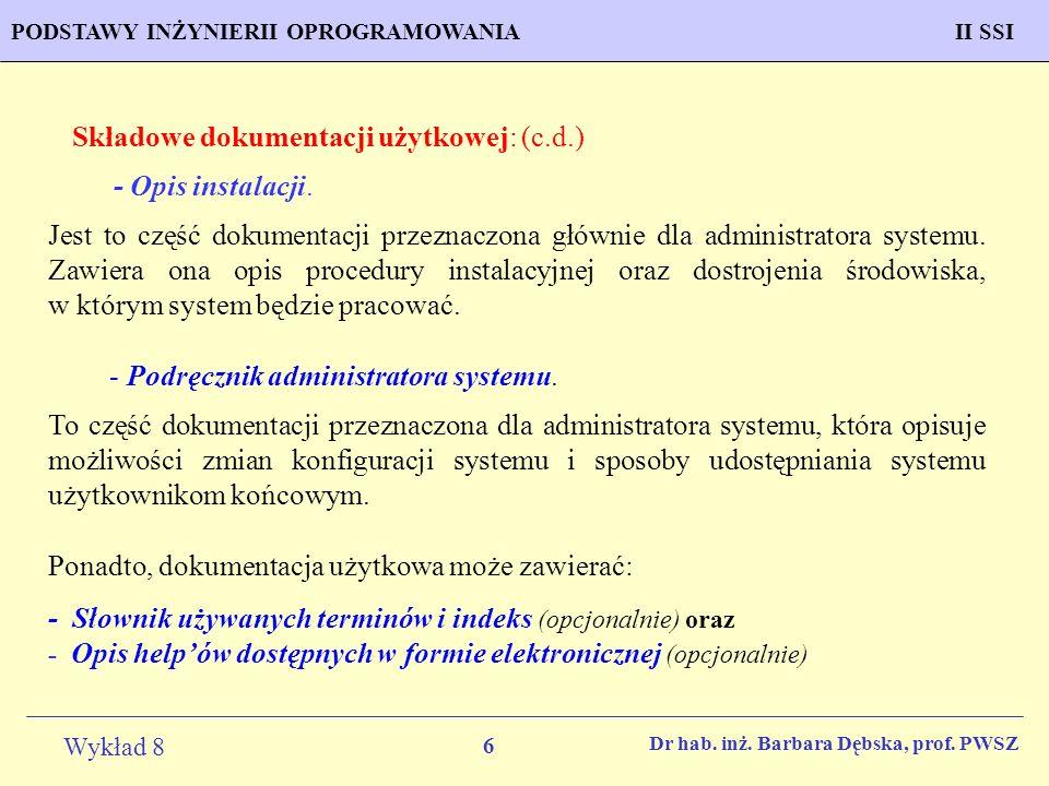 Składowe dokumentacji użytkowej: (c.d.)