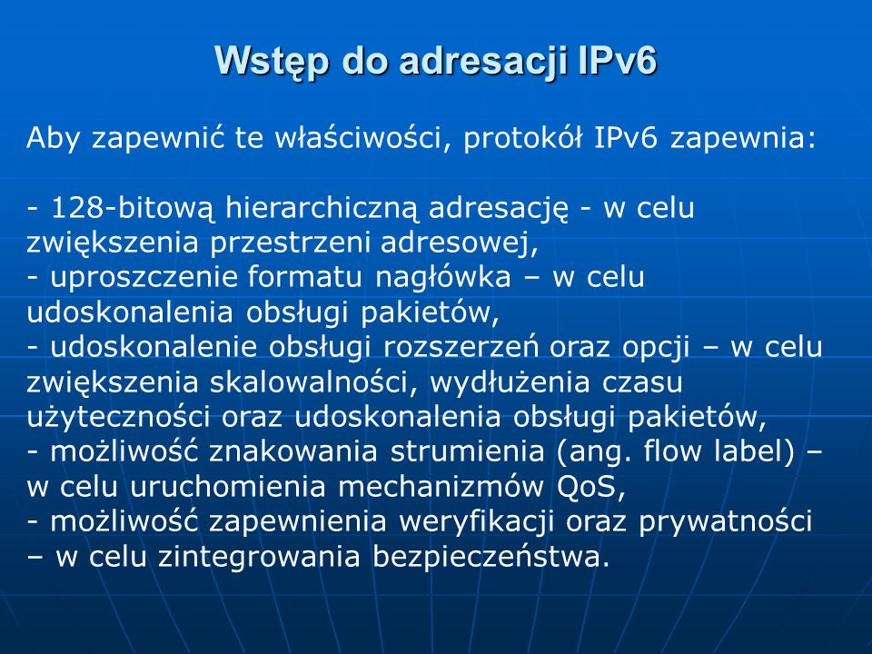 Wstęp do adresacji IPv6 Aby zapewnić te właściwości, protokół IPv6 zapewnia: