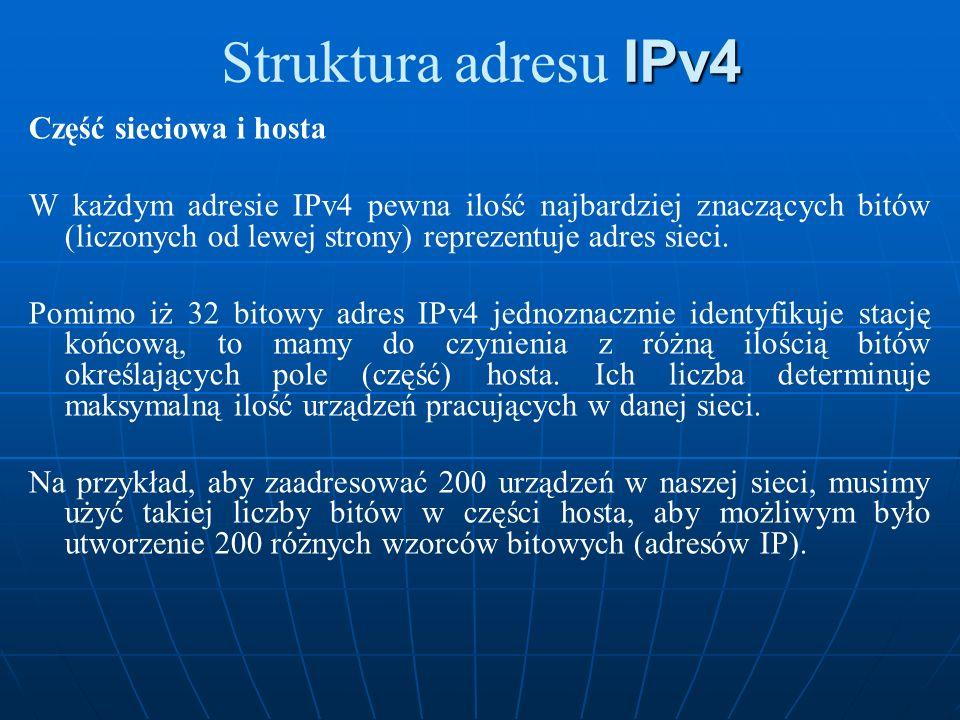 Struktura adresu IPv4 Część sieciowa i hosta