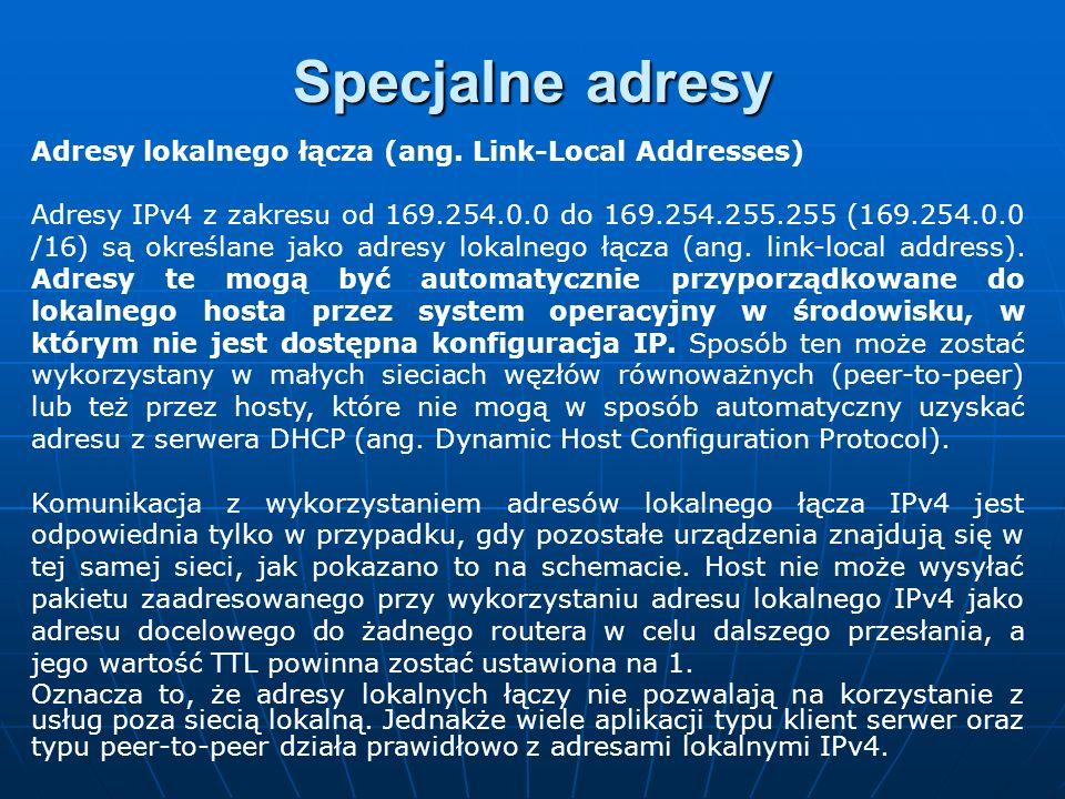 Specjalne adresy Adresy lokalnego łącza (ang. Link-Local Addresses)