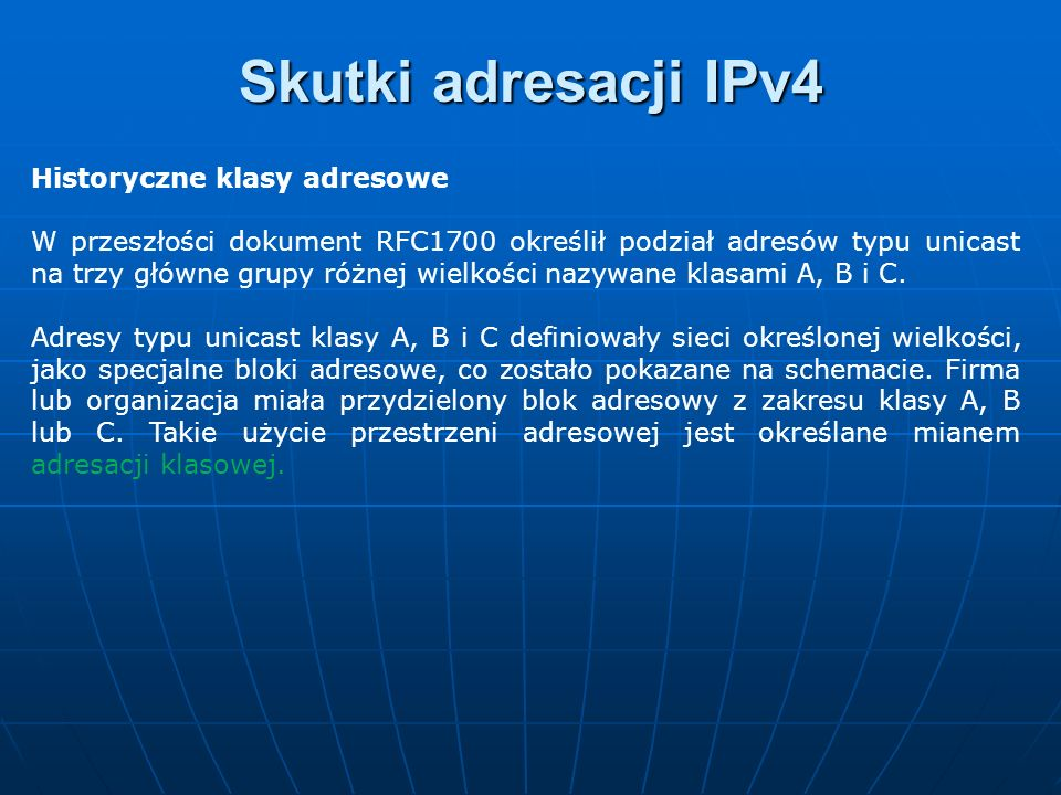 Skutki adresacji IPv4 Historyczne klasy adresowe