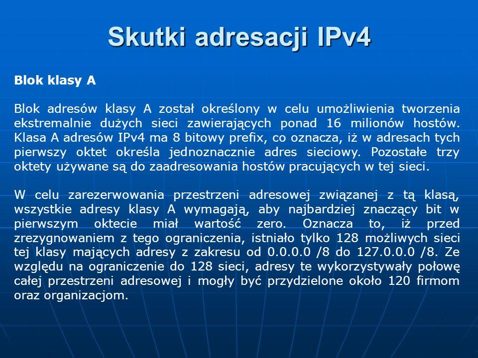 Skutki adresacji IPv4 Blok klasy A