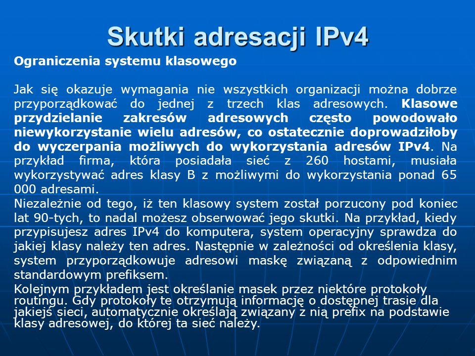 Skutki adresacji IPv4 Ograniczenia systemu klasowego