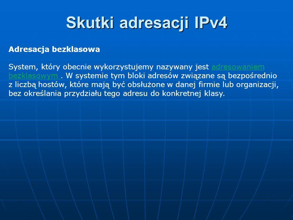 Skutki adresacji IPv4 Adresacja bezklasowa