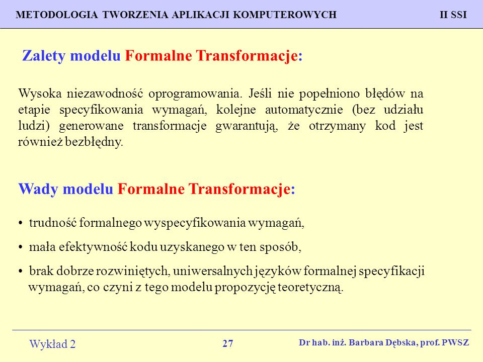 Zalety modelu Formalne Transformacje: