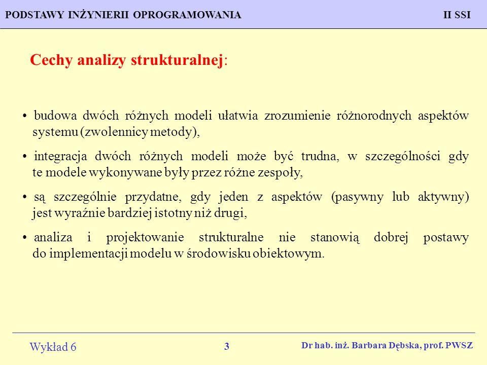 Cechy analizy strukturalnej: