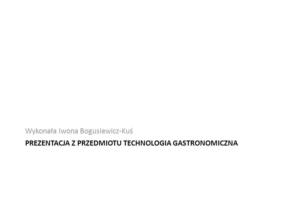 Prezentacja z przedmiotu technologia gastronomiczna