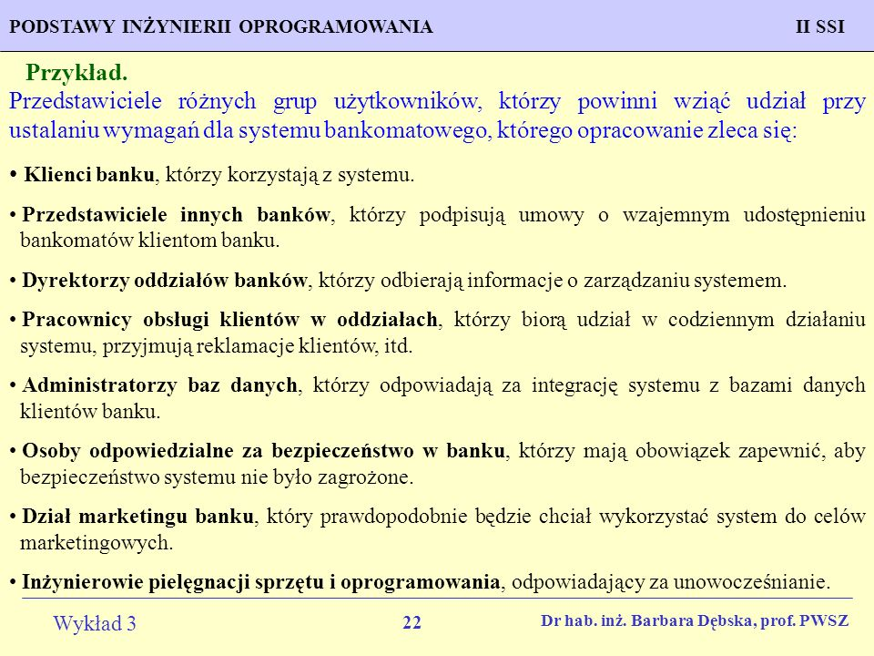 Klienci banku, którzy korzystają z systemu.