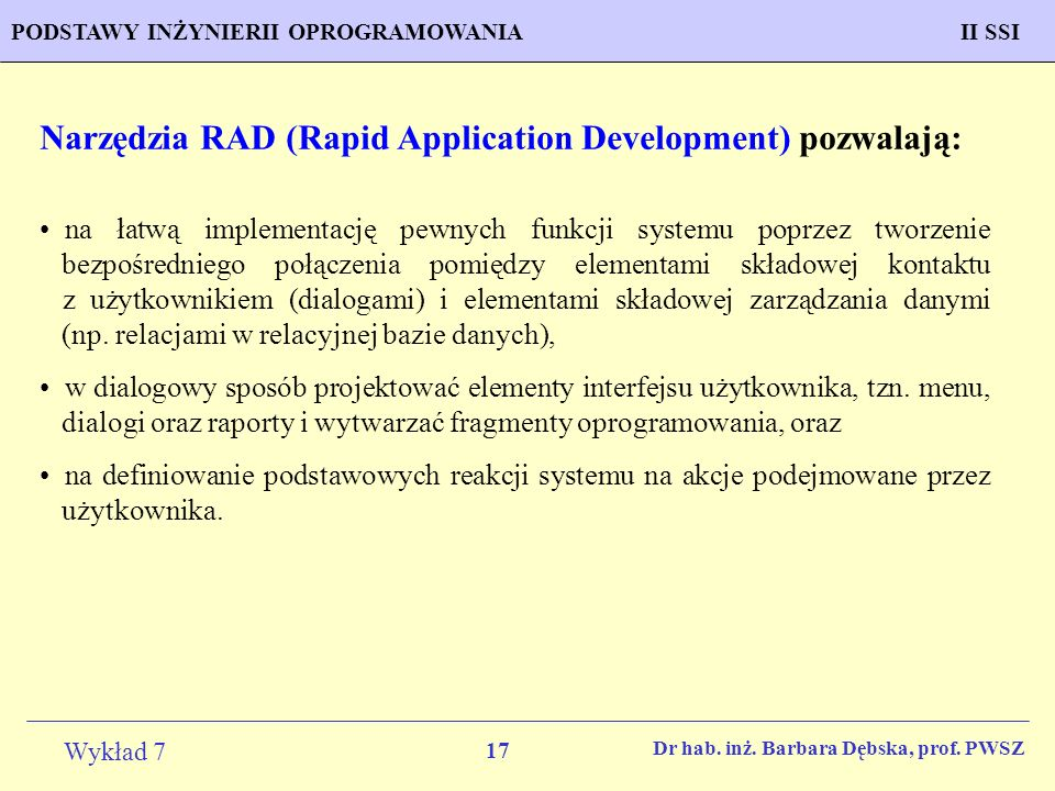 Narzędzia RAD (Rapid Application Development) pozwalają: