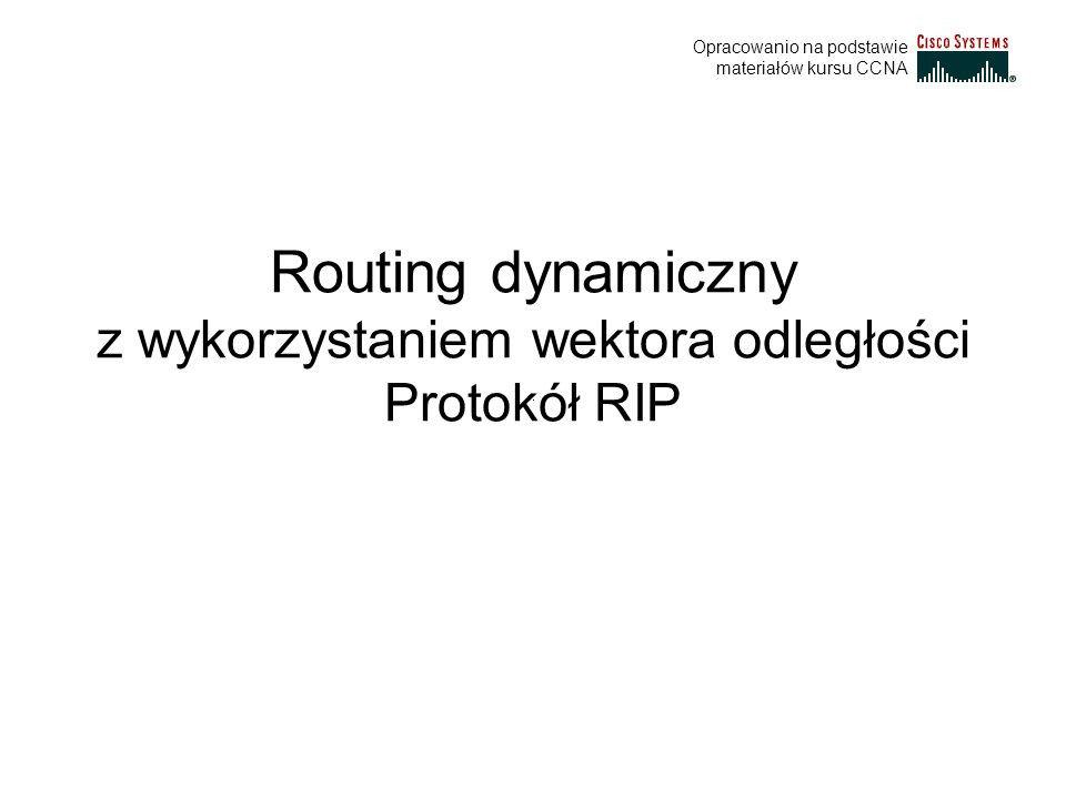 Routing dynamiczny z wykorzystaniem wektora odległości Protokół RIP