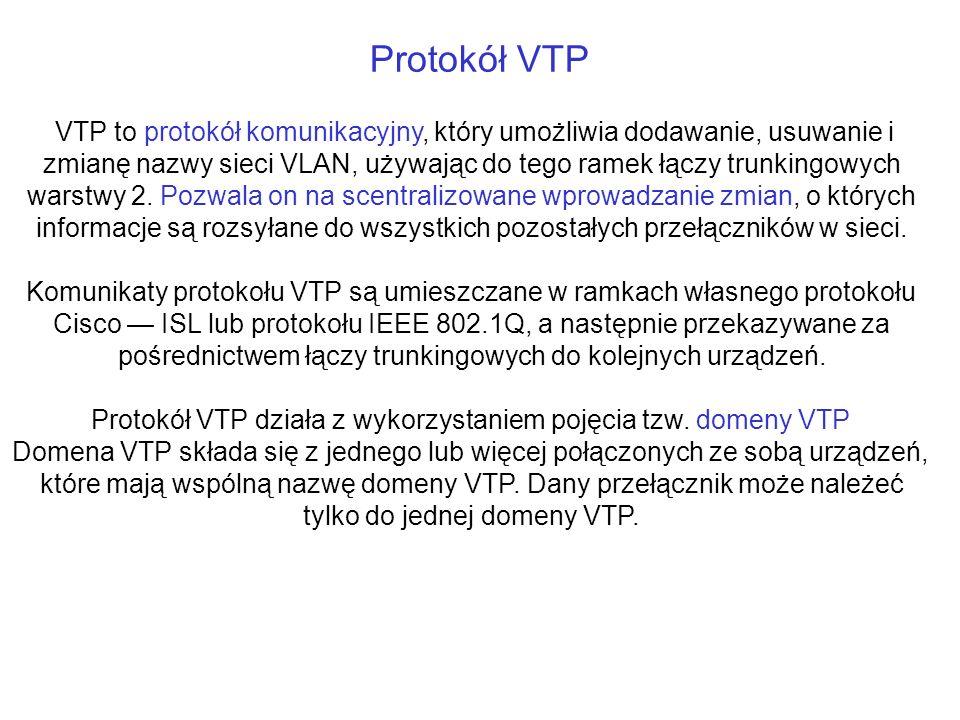 Protokół VTP działa z wykorzystaniem pojęcia tzw. domeny VTP