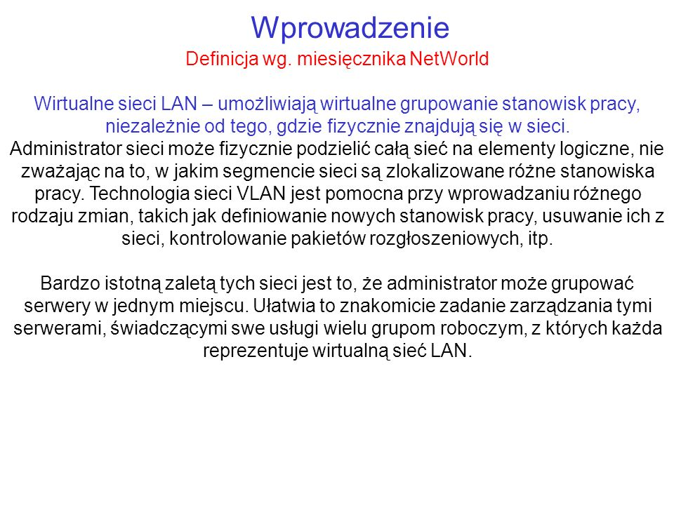 Definicja wg. miesięcznika NetWorld