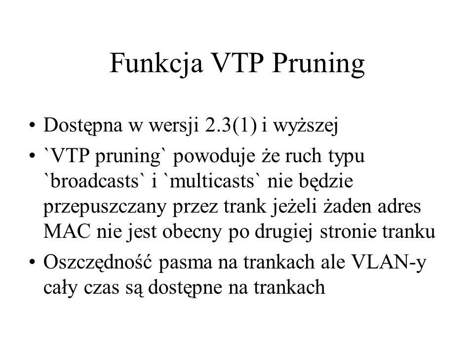 Funkcja VTP Pruning Dostępna w wersji 2.3(1) i wyższej