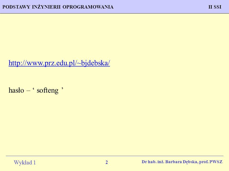 http://www.prz.edu.pl/~bjdebska/ hasło – ' softeng '