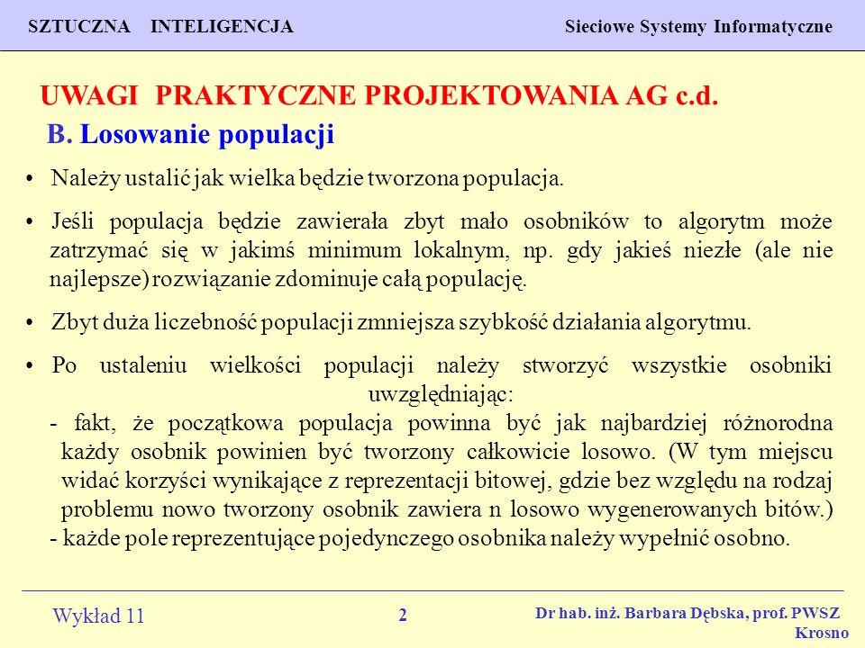 UWAGI PRAKTYCZNE PROJEKTOWANIA AG c.d. B. Losowanie populacji
