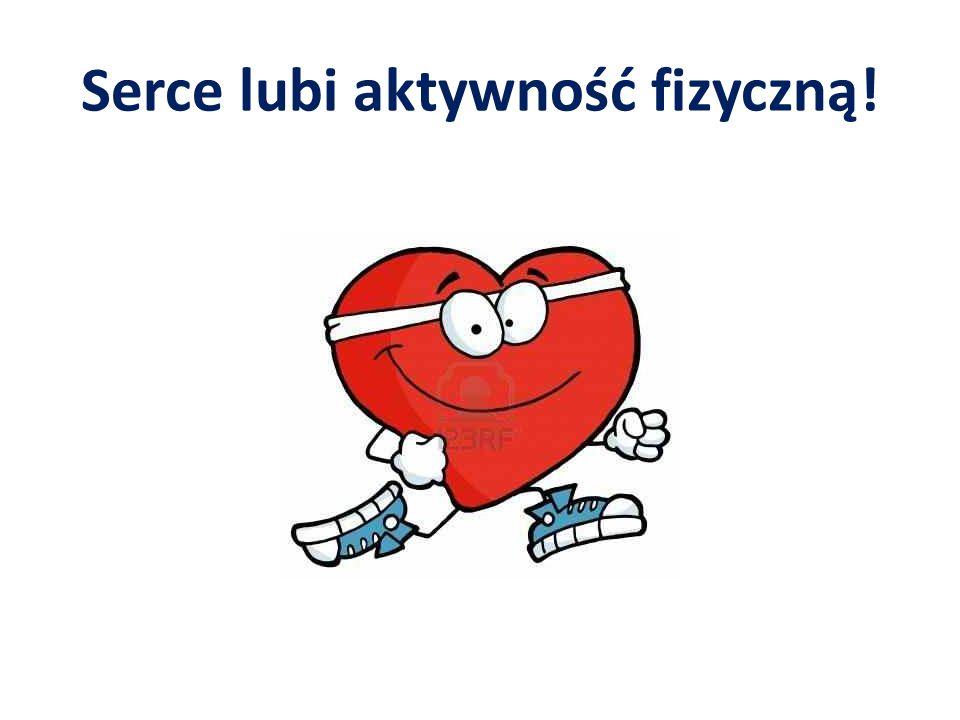Serce lubi aktywność fizyczną!