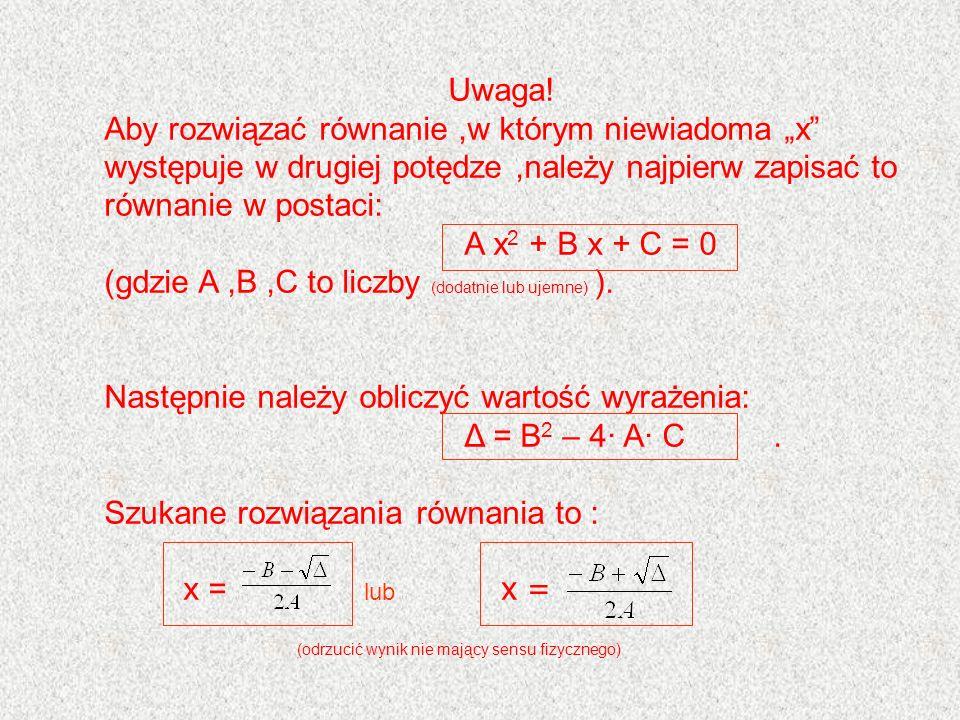 (gdzie A ,B ,C to liczby (dodatnie lub ujemne) ).