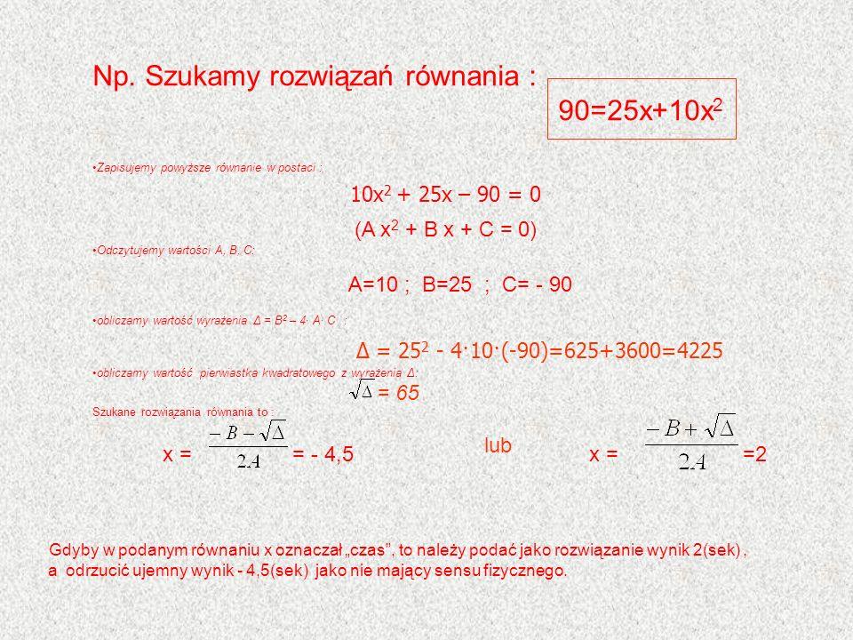 Np. Szukamy rozwiązań równania : 90=25x+10x2