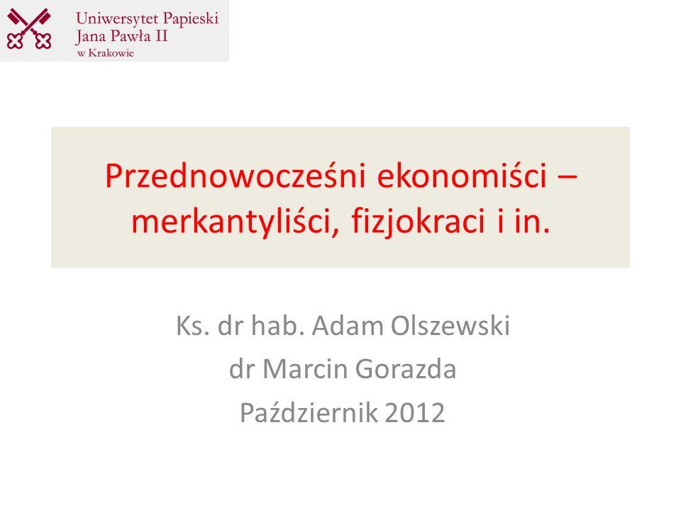 Przednowocześni ekonomiści – merkantyliści, fizjokraci i in.