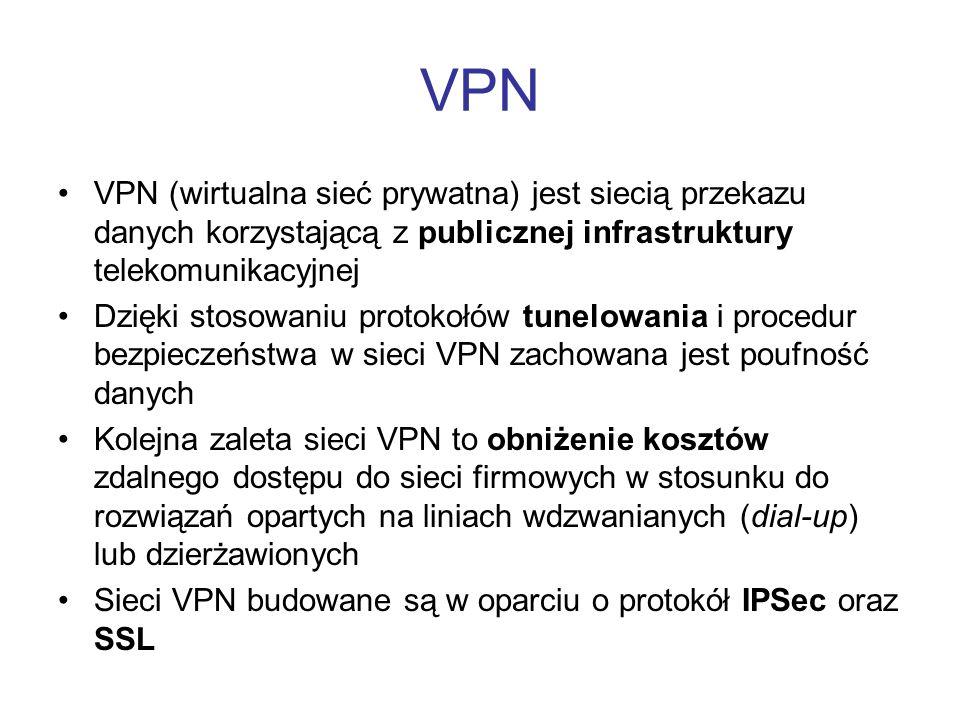 VPN VPN (wirtualna sieć prywatna) jest siecią przekazu danych korzystającą z publicznej infrastruktury telekomunikacyjnej.