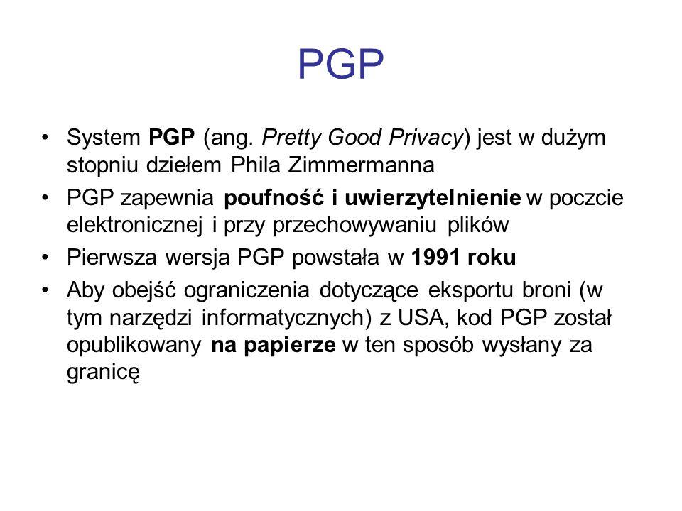 PGP System PGP (ang. Pretty Good Privacy) jest w dużym stopniu dziełem Phila Zimmermanna.