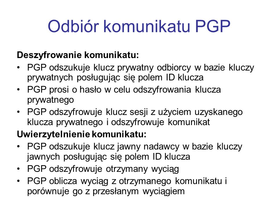 Odbiór komunikatu PGP Deszyfrowanie komunikatu: