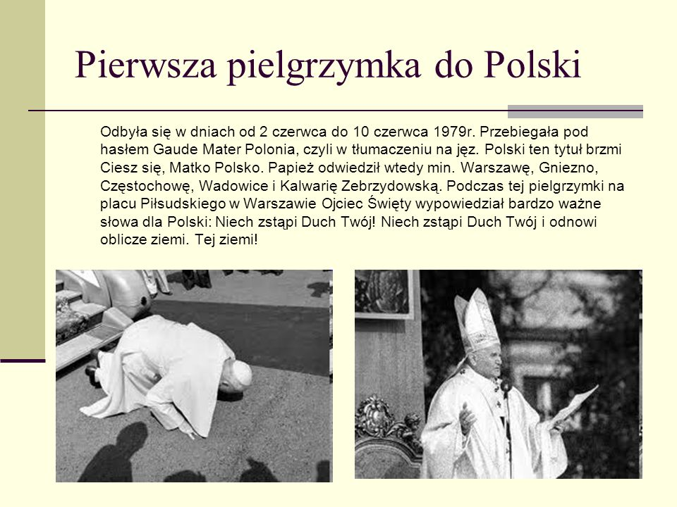 Pierwsza pielgrzymka do Polski