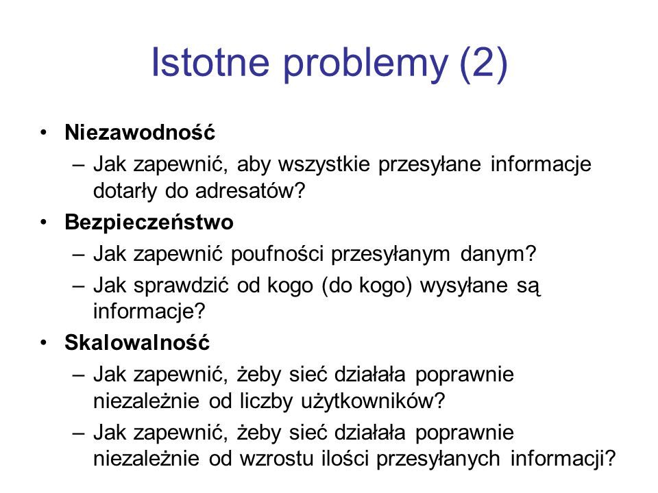 Istotne problemy (2) Niezawodność