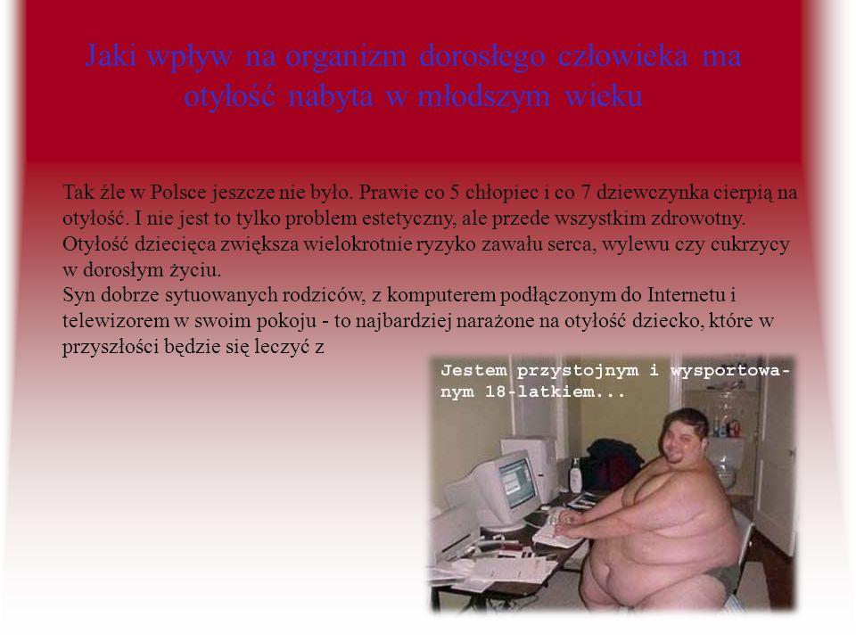 Jaki wpływ na organizm dorosłego człowieka ma otyłość nabyta w młodszym wieku