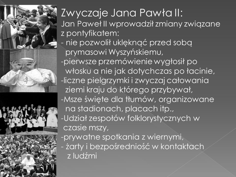 Zwyczaje Jana Pawła II: