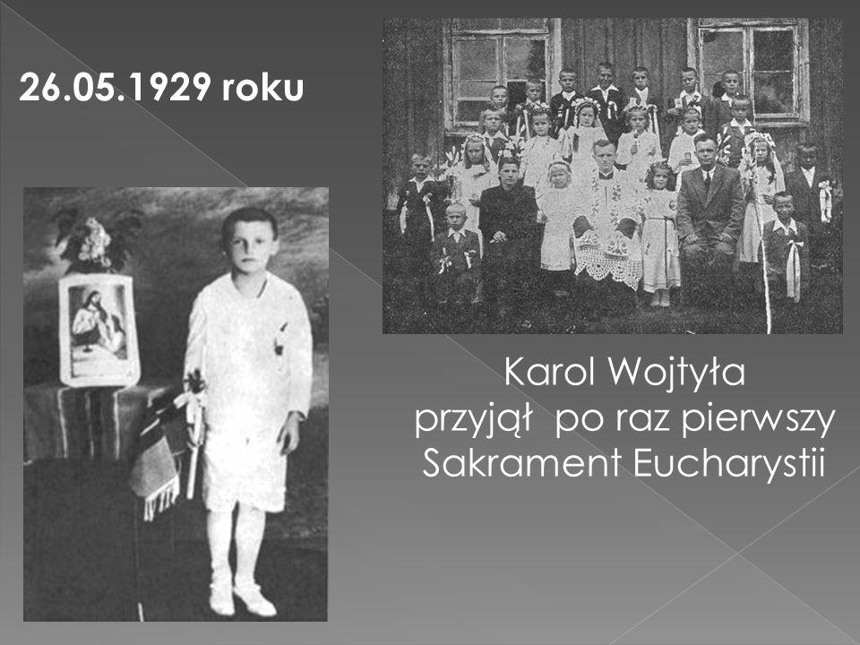 przyjął po raz pierwszy Sakrament Eucharystii