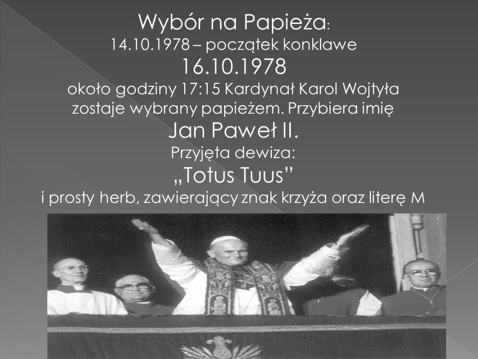"""Wybór na Papieża: 16.10.1978 Jan Paweł II. """"Totus Tuus"""