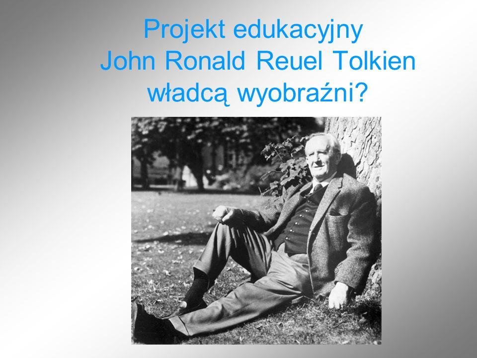 Projekt edukacyjny John Ronald Reuel Tolkien władcą wyobraźni