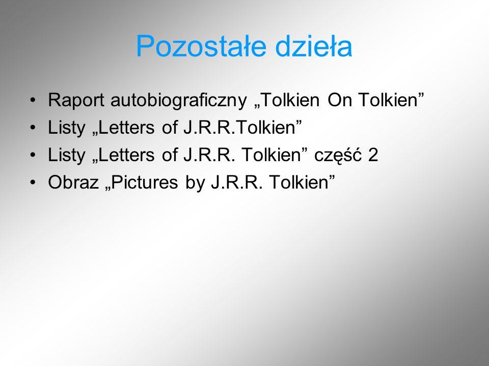 """Pozostałe dzieła Raport autobiograficzny """"Tolkien On Tolkien"""