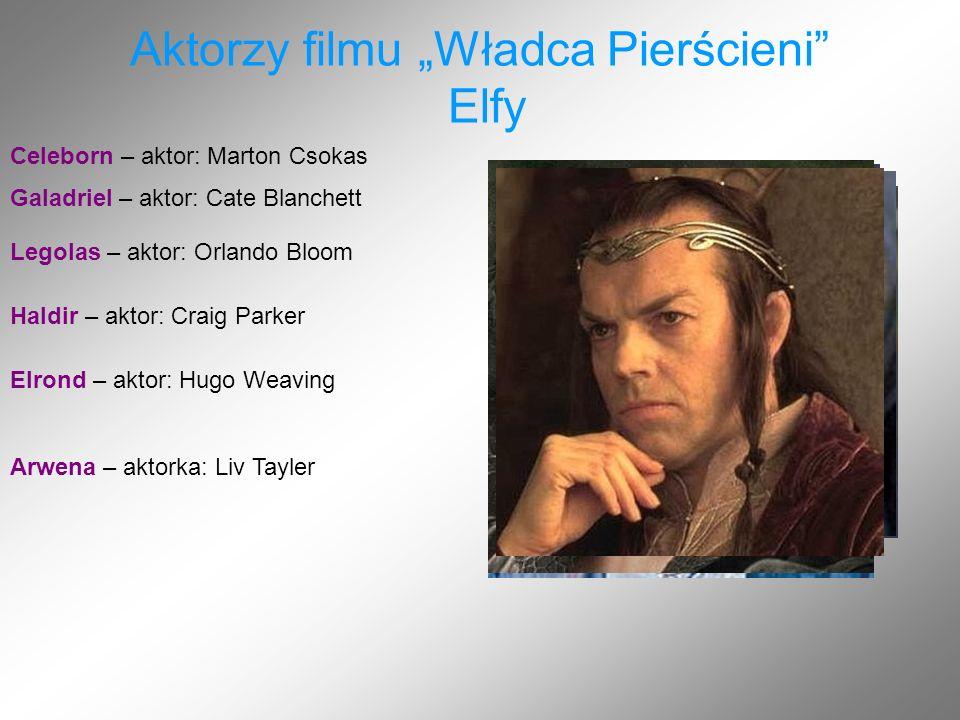 """Aktorzy filmu """"Władca Pierścieni Elfy"""